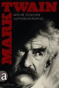 Cover-Bild zu Meine geheime Autobiographie von Twain, Mark