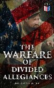 Cover-Bild zu The Warfare of Divided Allegiances: Civil War Collection (eBook) von Chambers, Robert W.