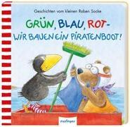 Cover-Bild zu Der kleine Rabe Socke: Grün, Blau, Rot - wir bauen ein Piratenboot! von Moost, Nele