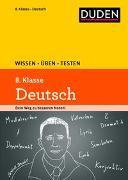 Cover-Bild zu Wissen - Üben - Testen: Deutsch 8. Klasse von Steinhauer, Anja