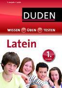 Cover-Bild zu Wissen - Üben - Testen: Latein 1. Lernjahr von Eichhorn, Johannes