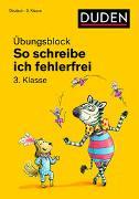 Cover-Bild zu So schreibe ich fehlerfrei - Übungsblock 3. Klasse von Holzwarth-Raether, Ulrike