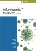Cover-Bild zu Biologie: Grundlagen und Zellbiologie von Bütikofer, Markus