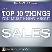 Cover-Bild zu The Top 10 Things You Must Know About Sales (eBook) von Pearson Education