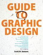 Cover-Bild zu Guide to Graphic Design, plus MyArtsLab with Pearson eText von Santoro, Scott W.