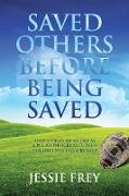 Cover-Bild zu Saved Others Before Being Saved von Frey, Jessie