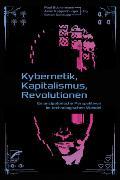 Cover-Bild zu Kybernetik, Kapitalismus, Revolutionen (eBook) von Papsdorf, Christian (Beitr.)