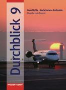 Cover-Bild zu Bd. 9: Durchblick / Durchblick: Geschichte - Sozialkunde - Erdkunde für Hauptschulen in Bayern Ausgabe 2004 - Durchblick/BY