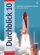 Cover-Bild zu Bd. 10M: Durchblick / Durchblick: Geschichte - Sozialkunde - Erdkunde für Hauptschulen in Bayern Ausgabe 2004 - Durchblick/BY