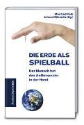 Cover-Bild zu Die Erde als Spielball: Der Mensch hat das Anthropozän in der Hand von Pohl, Manfred