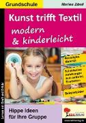 Cover-Bild zu Kunst trifft Textil ... modern & kinderleicht (eBook) von Zibell, Marlies