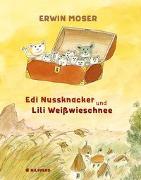 Cover-Bild zu Edi Nussknacker und Lili Weißwieschnee von Moser, Erwin
