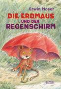 Cover-Bild zu Die Erdmaus und der Regenschirm von Moser, Erwin