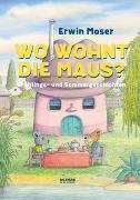 Cover-Bild zu Wo wohnt die Maus? von Moser, Erwin