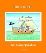 Cover-Bild zu Die Mäusepiraten von Moser, Erwin (Illustr.)