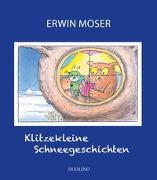 Cover-Bild zu Klitzekleine Schneegeschichten von Moser, Erwin (Illustr.)