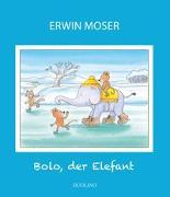 Cover-Bild zu Bolo der Elefant von Moser, Erwin (Illustr.)
