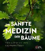 Cover-Bild zu Die sanfte Medizin der Bäume (eBook) von Thoma, Erwin