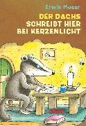 Cover-Bild zu Der Dachs schreibt hier bei Kerzenlicht (eBook) von Moser, Erwin