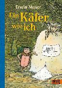 Cover-Bild zu Ein Käfer wie ich (eBook) von Moser, Erwin