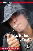 Cover-Bild zu Was ist los mit Paul? von Lewy, Bernhard
