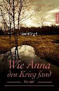 Cover-Bild zu Wie Anna den Krieg fand von Vogel, Arwed