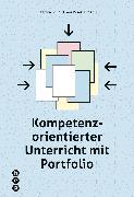 Cover-Bild zu Kompetenzorientierter Unterricht mit Portfolio (eBook) von Keller, Stefan