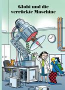 Cover-Bild zu Globi und die verrückte Maschine von Lendenmann, Jürg
