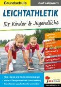 Cover-Bild zu Leichtathletik für Kinder & Jugendliche / Grundschule (eBook) von Lütgeharm, Rudi