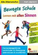 Cover-Bild zu Bewegte Schule - Lernen mit allen Sinnen (eBook) von Lütgeharm, Rudi