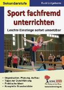 Cover-Bild zu Sport fachfremd unterrichten / Sekundarstufe (eBook) von Lütgeharm, Rudi