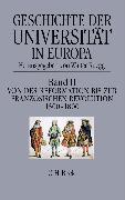 Cover-Bild zu Bd. 2: Geschichte der Universität in Europa Bd. II: Von der Reformation zur Französischen Revolution (1500-1800) - Geschichte der Universität in Europa von Rüegg, Walter (Weitere Bearb.)