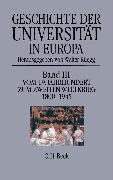 Cover-Bild zu Bd. 3: Geschichte der Universität in Europa Bd. III: Vom 19. Jahrhundert zum Zweiten Weltkrieg (1800-1945) - Geschichte der Universität in Europa von Rüegg, Walter (Hrsg.)