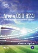 Cover-Bild zu Arena ÖSD B2/J: Lehrerausgabe von Koukidis, Spiros