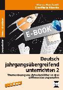 Cover-Bild zu Deutsch jahrgangsübergreifend unterrichten 2 (eBook) von Borchardt, Marita