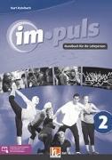 Cover-Bild zu im.puls 2 - Handbuch für die Lehrperson. Ausgabe Deutschland und Schweiz von Lobgesang, Ben