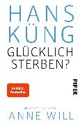 Cover-Bild zu Glücklich sterben? von Küng, Hans