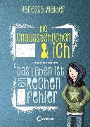 Cover-Bild zu Die Unausstehlichen & ich - Das Leben ist ein Rechenfehler (eBook) von Walder, Vanessa