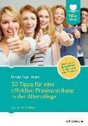 Cover-Bild zu 50 Tipps für eine effektive Praxisanleitung in der Altenpflege. Der Ratgeber für ambulante und stationäre Einrichtungen von Rogall-Adam, Renate