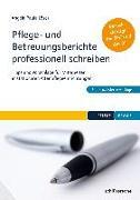 Cover-Bild zu Pflege- und Betreuungsberichte professionell schreiben von Löser, Dr. Angela Paula