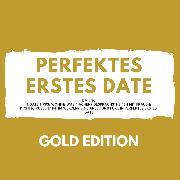 Cover-Bild zu eBook Perfektes erstes Date Gold Edition