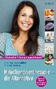 Cover-Bild zu Kuklinski, Dr. med. Bodo: Mitochondrientherapie - die Alternative
