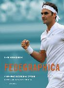 Cover-Bild zu Hodgkinson, Mark: Fedegraphica: A Graphic Biography of the Genius of Roger Federer