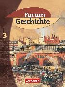 Cover-Bild zu Forum Geschichte, Allgemeine Ausgabe, Band 3, Vom Zeitalter des Absolutismus bis zum Ersten Weltkrieg, Schülerbuch von Eichhorst, Thomas Peter