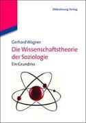 Cover-Bild zu Die Wissenschaftstheorie der Soziologie (eBook) von Wagner, Gerhard
