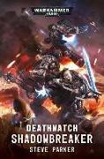 Cover-Bild zu Deathwatch: Shadowbreaker von Parker, Steve
