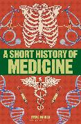 Cover-Bild zu A Short History of Medicine von Parker, Steve