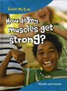 Cover-Bild zu How do my Muscles get Strong? (eBook) von Parker, Steve