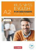 Cover-Bild zu Business English for Beginners, New Edition, A2, Kursbuch, Mit PagePlayer-App inkl. Audios und Videos von Hogan, Mike