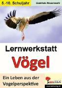 Cover-Bild zu Lernwerkstatt Vögel Ein Leben aus der Vogelperspektive von Rosenwald, Gabriela